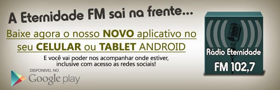 http://www.radioeternidadefm.com/2014/08/novidade-app-android-da-radio.html