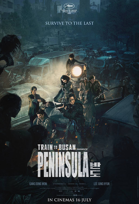 16 JULAI 2020 - TRAIN TO BUSAN PRESENTS: PENINSULA (Korean)
