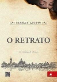 O Retrato - Charlie Lovett
