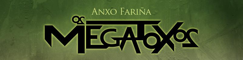 Os Megatoxos de Anxo Fariña