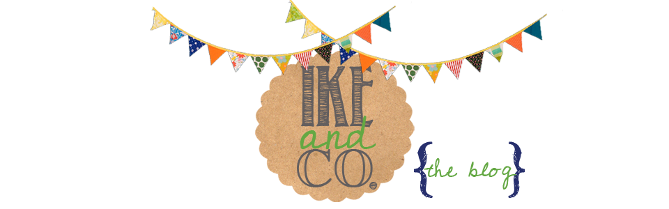 IKE &amp; CO {the blog}