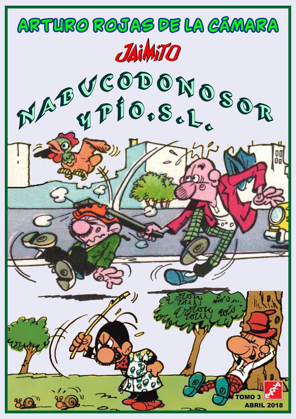 Nabucodonosor y Pío, S.L.. - Tomos 1, 2 y 3 - A. Rojas de la Cámara - EAGZA