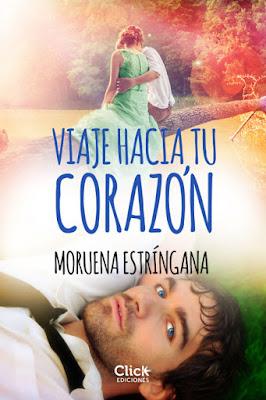LIBRO - Viaje hacia tu corazón Moruena Estríngana (Click Ediciones - 21 Julio 2015) NOVELA ROMANTICA - NEW ADULT | Ebook kindle Comprar en Amazon