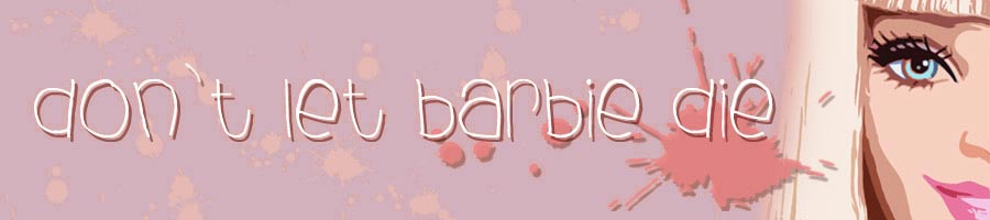 don`t let barbie die