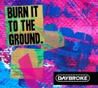 Daybroke: Burn It To The Ground