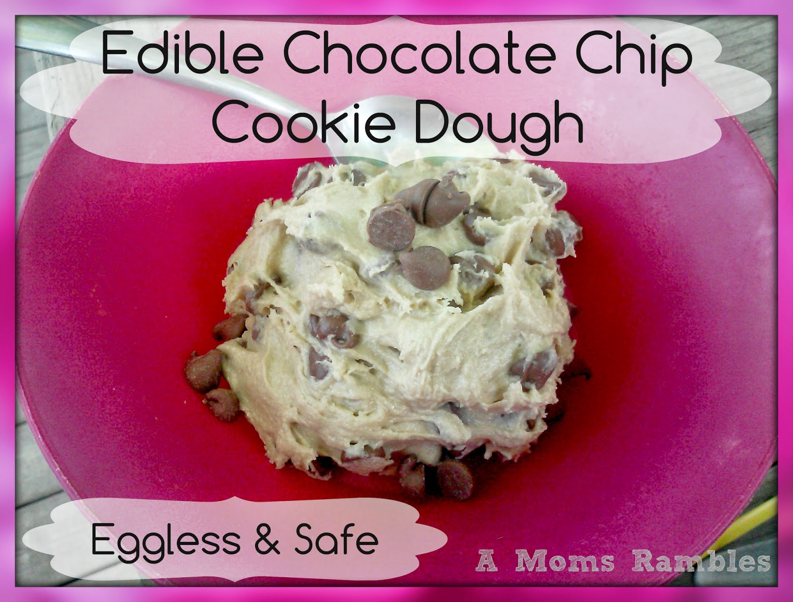 Mom's Rambles: Edible Chocolate Chip Cookie Dough ~ Eggless & Safe