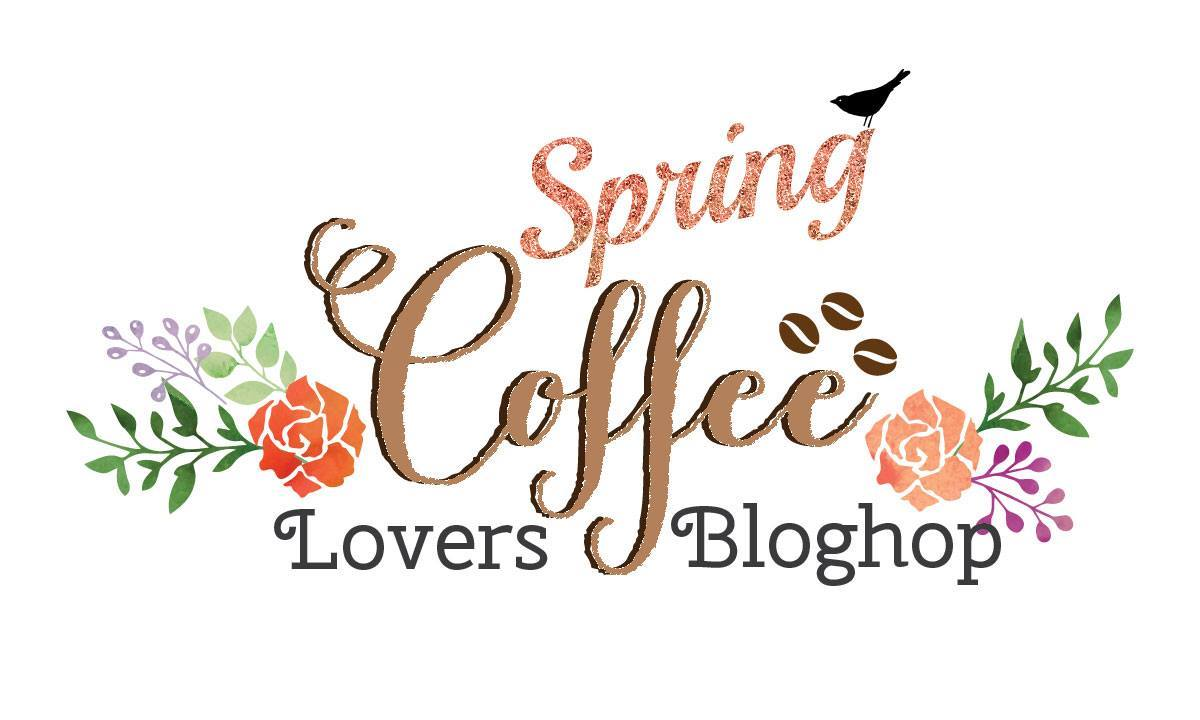 Spring Coffee Lovers Blog Hop