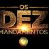 ASSISTA TODOS OS CAPÍTULOS DE OS DEZ MANDAMENTOS AQUI