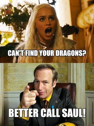 #GameOfThrones Daenerys, Better Call Saul | Meme