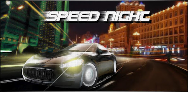 SPEED NIGHT V1.0.6 APK [FULL][FREE]