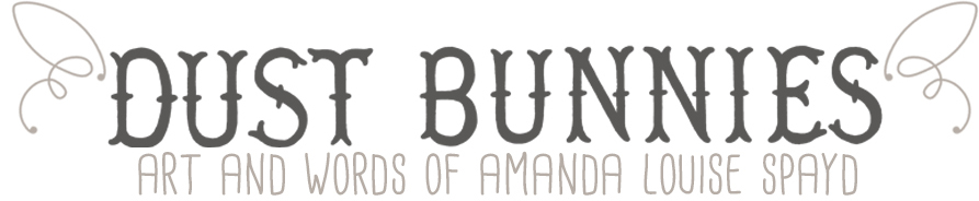 Dust Bunnies by Amanda Louise Spayd