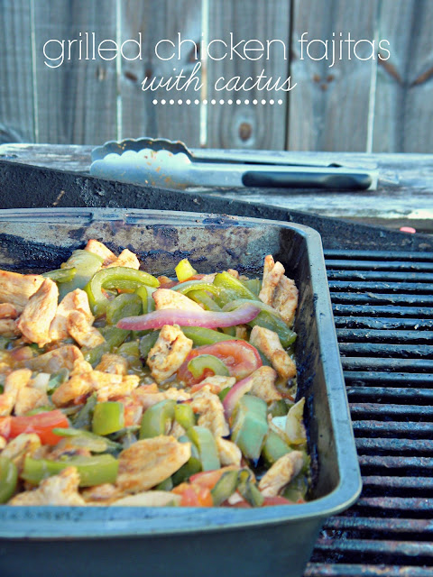 Grilled Chicken Fajitas with Cactus