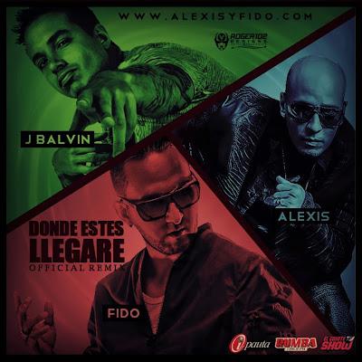Donde Estes Llegare Remix Alexis Y Fido Ft J Balvin