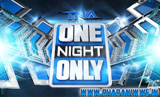 "TNA » ""One Night Only"" PPV Event Info & Schedule For 2013 TNA PPV"