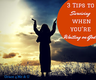 God's timing isn't our timing, and sometimes the wait is hard. It is important to not only survive but thrive. Check out this post for 3 ideas to help you during the wait.   Grace 4 Me & U