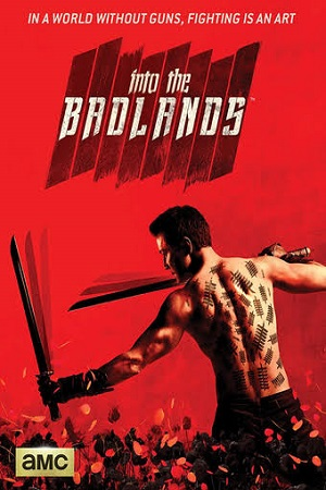 Into the Badlands S01 All Episode [Season 1] Complete Dual Audio [Hindi+English] Download 480p
