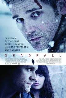 Deadfall (2012 – Eric Bana, Olivia Wilde and Charlie Hunnam)