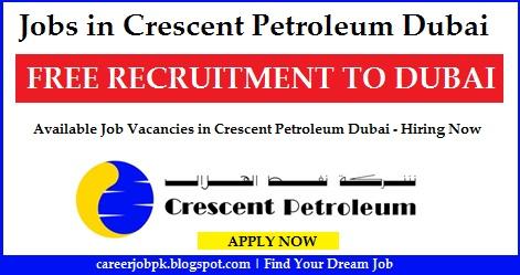 Latest jobs in Crescent Petroleum Dubai