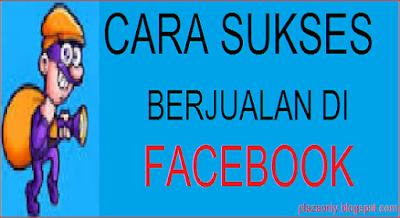 4 Cara Sukses Berjualan di Facebook