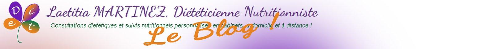 Laetitia MARTINEZ, Diététicienne Nutritionniste - Le Blog !