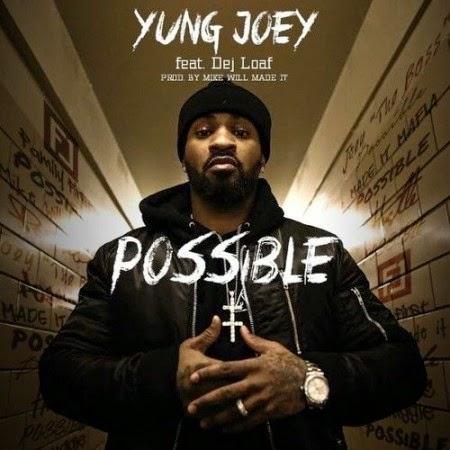 Yung Joey ft. DeJ Loaf – Possible Lyrics