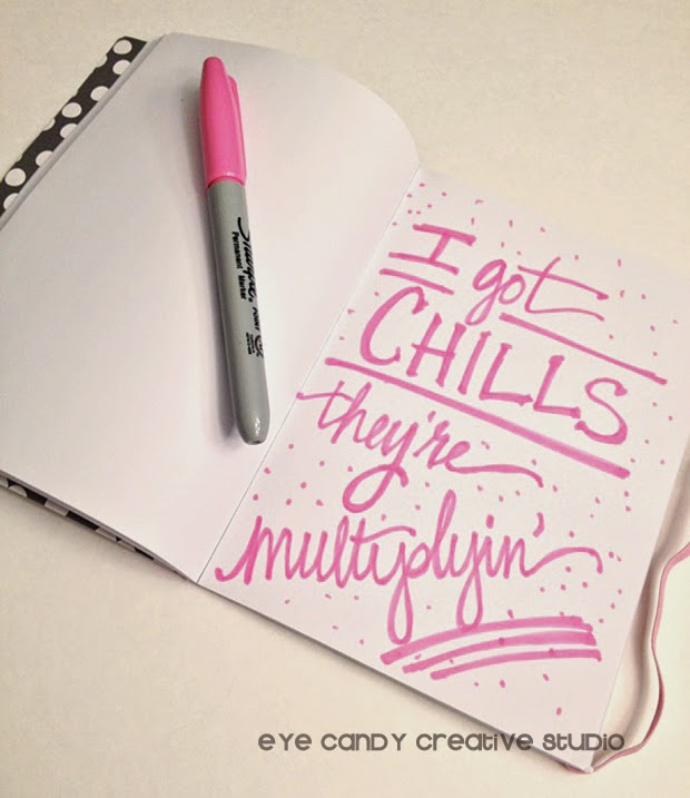 hand lettered, I got chills they're mutliplyin, pink sharpie, notebook