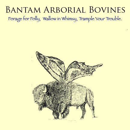 Bantam Arborial Bovines