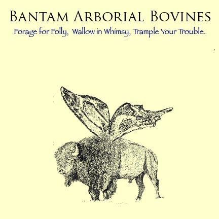 Bantam Arborial Bovines