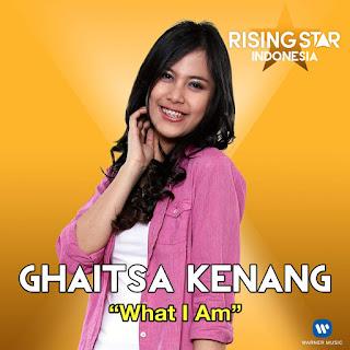 Ghaitsa Kenang - What I Am (Rising Star Indonesia) on iTunes