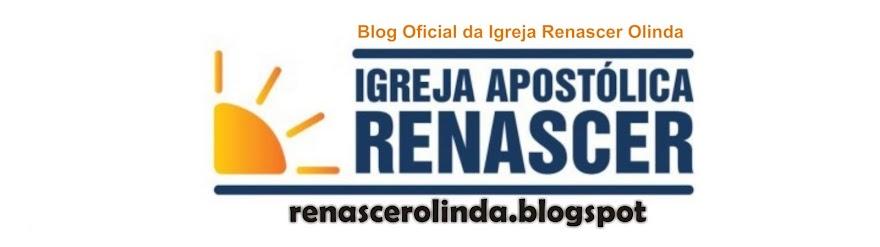 Igreja Apostólica Renascer                           OLINDA