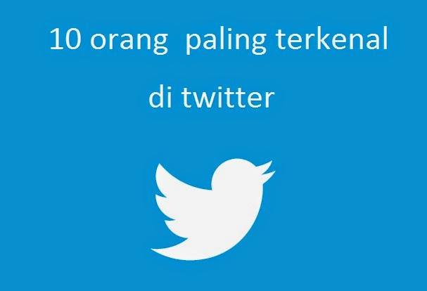 10 orang paling terkenal di twitter