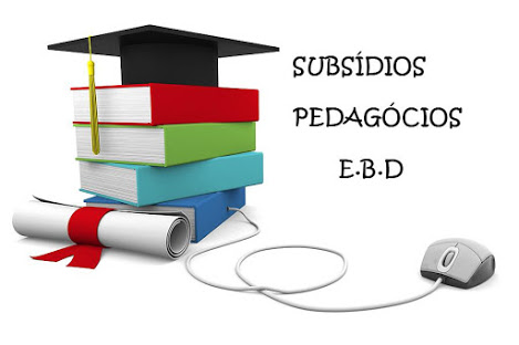 Textos Pedagógicos para os Professores da E.B.D - acesse aqui