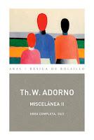 Theodor Adorno Miscelanea II Obra completa