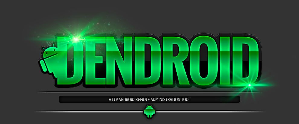 DENDROID the latest Remote Access Trojan that can trojanise any App available on deep web for 0.50 BTCDENDROID the latest Remote Access Trojan that can trojanise any App available on deep web for 0.50 BTC