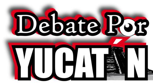 Debate por Yucatán