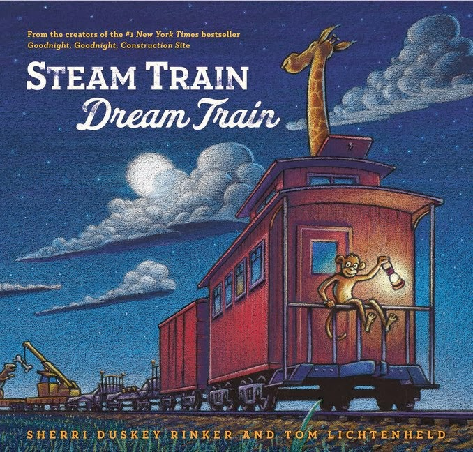 Steam Train Dream Train by Sherri Duskey Rinker and Tom Lichtenheld