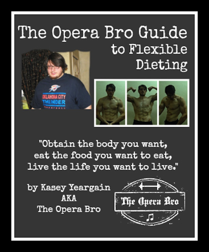 The Opera Bro Guide to Flexible Dieting