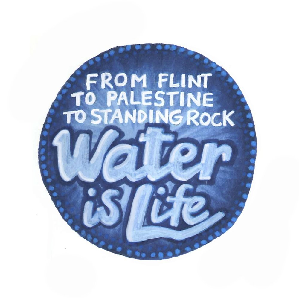 Water is Life - Mni Wiconi!