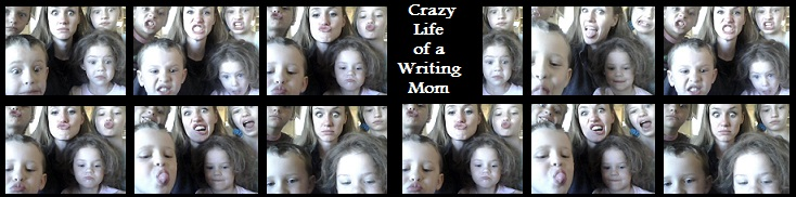 The Crazy Life of a Writing Mom