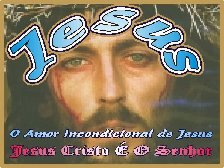 O Amor Incondicional de Jesus
