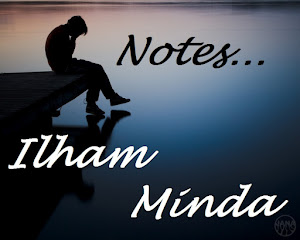 Blog : Notes... Ilham Minda