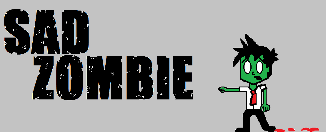 The Sad Zombie Blog