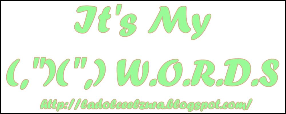 !!!!It's my WORDS!!!!