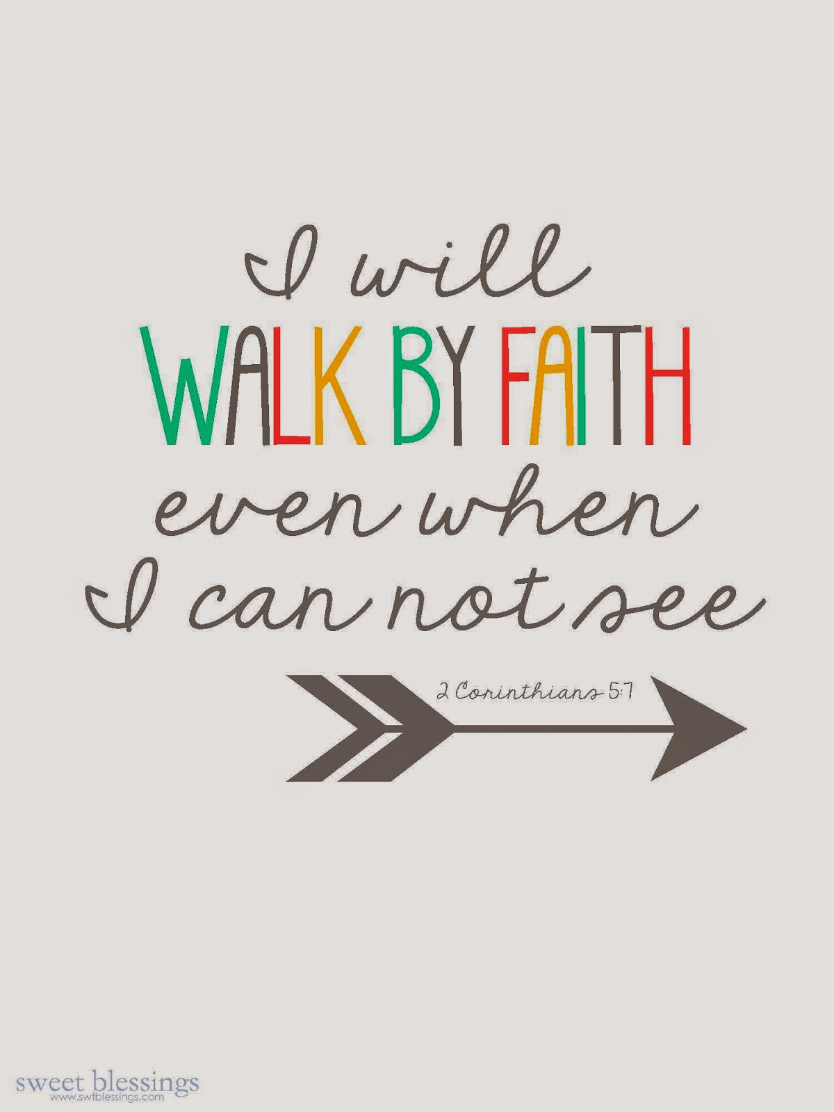 I will walk by faith even when I can not see by Sweet Blessings