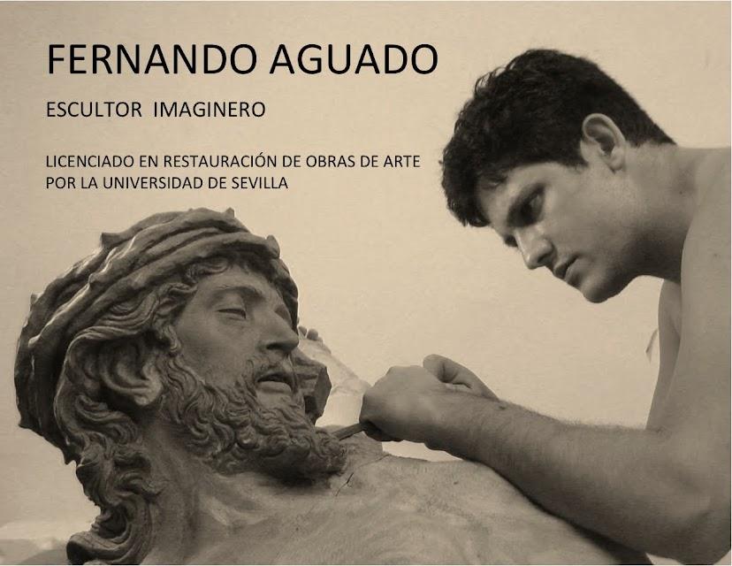 FERNANDO AGUADO. ESCULTOR IMAGINERO DE SEVILLA
