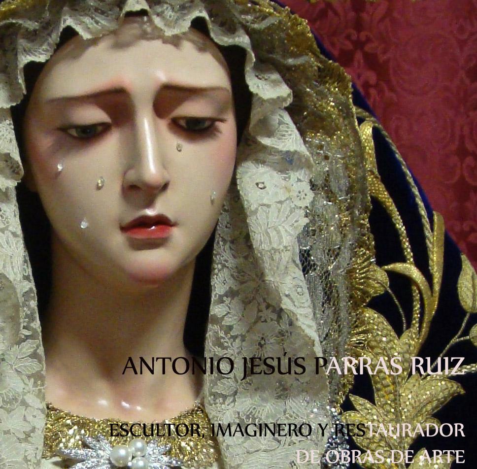 ANTONIO J. PARRAS RUIZ escultor/restaurador