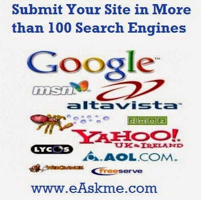 Submit Your Site in More than 100 Search Engines : eAskme
