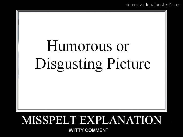 humorous or disgusting pic