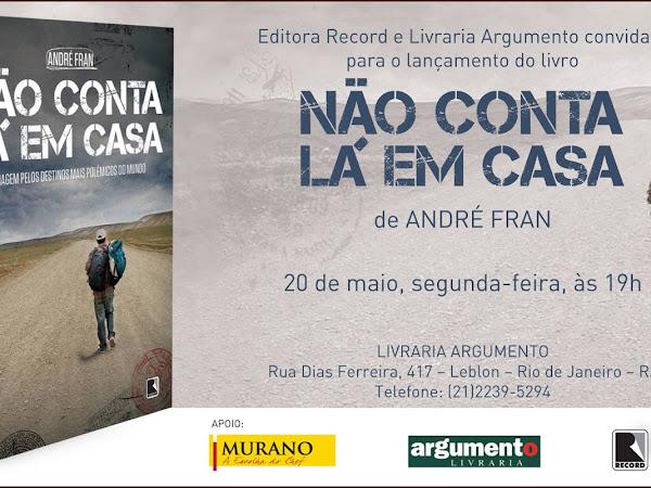 Lançamento no Rio de Janeiro de Não Conta Lá em casa, de André Fran e Editora Record