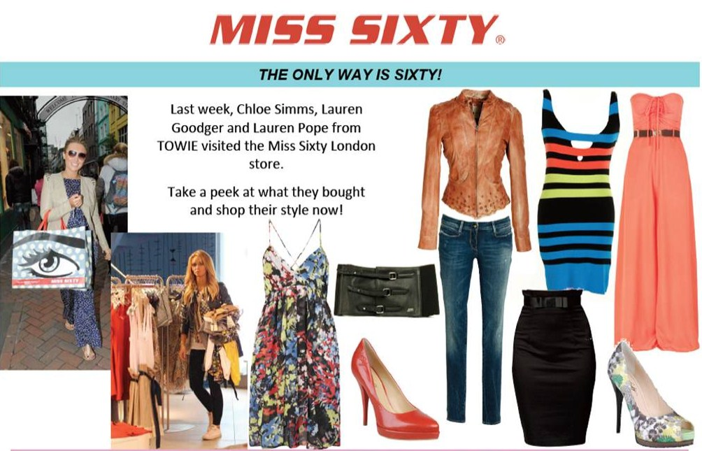 frumpy to funky towie girls shop at miss sixty. Black Bedroom Furniture Sets. Home Design Ideas